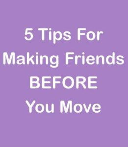 5 Tips for Making Friends Before You Move